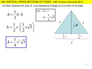 Do Now: Express the area, A, of an equilateral triangle as a function of its sides.