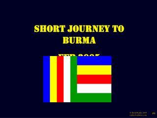 Short Journey to Burma Feb 2005