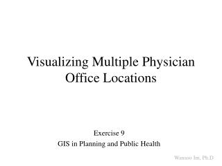 Visualizing Multiple Physician Office Locations