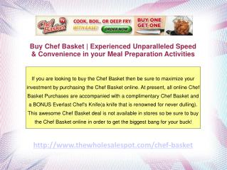 Chef Basket- Buy it Online and Maximize your Investment
