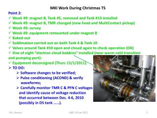MKI Work During Christmas TS Point 2:  Week 49: magnet B, Tank #5, removed and Tank #10 installed