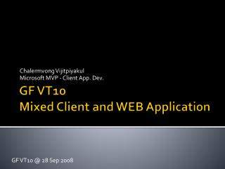 GF VT10 Mixed Client and WEB Application
