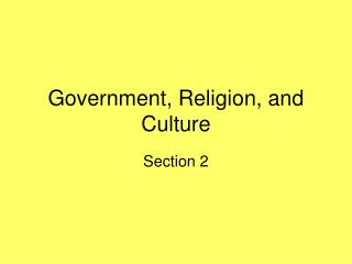 Government, Religion, and Culture