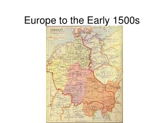 Europe to the Early 1500s