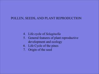 POLLEN, SEEDS, AND PLANT REPRODUCTION