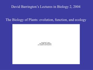 David Barrington�s Lectures in Biology 2, 2004