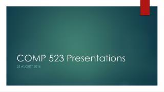 COMP 523 Presentations