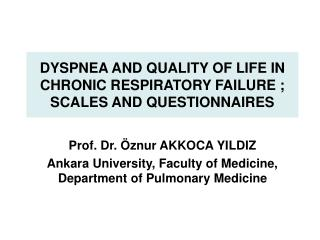DYSPNEA AND QUALITY OF LIFE IN CHRONIC RESPIRATORY FAILURE ; SCALES AND QUESTIONNAIRES