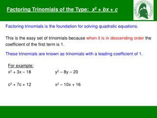 Factoring  Trinomials of the Type:   x 2 +  bx  +  c