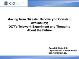 Daniel G. Mintz, CIO Department of Transportation dan.mintz@dot
