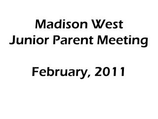 Madison West Junior Parent Meeting February, 2011