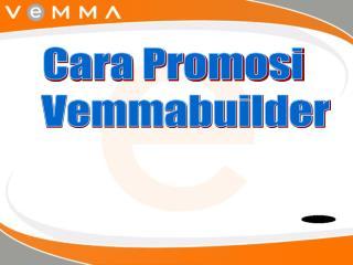 Cara Promosi    Vemmabuilder