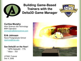 Building Game-Based Trainers with the Delta3D Game Manager Curtiss Murphy