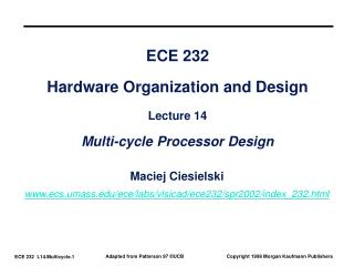 ECE 232 Hardware Organization and Design Lecture 14 Multi-cycle Processor Design