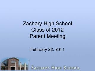 Zachary High School Class of 2012 Parent Meeting