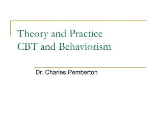 Theory and Practice CBT and Behaviorism