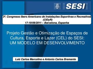 3�. Congresso Ibero  Americano  de  Instala��es Esportivas  e  Recreativas ( CIDyR )