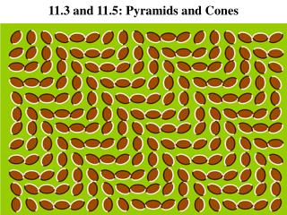 11.3 and 11.5: Pyramids and Cones
