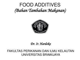 FOOD ADDITIVES (Bahan Tambahan Makanan)