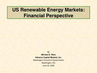 US Renewable Energy Markets: Financial Perspective