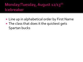 Monday/Tuesday, August  12/13 th Icebreaker