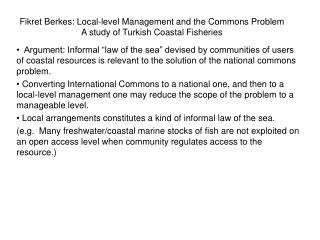 Fikret Berkes: Local-level Management and the Commons Problem A study of Turkish Coastal Fisheries