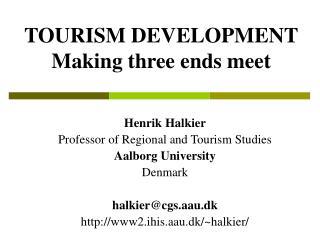 TOURISM DEVELOPMENT Making three ends meet