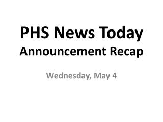 PHS News Today Announcement Recap