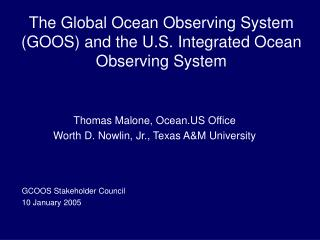 The Global Ocean Observing System (GOOS) and the U.S. Integrated Ocean Observing System