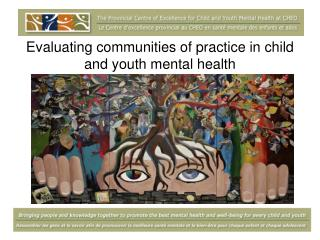Evaluating communities of practice in child and youth mental health