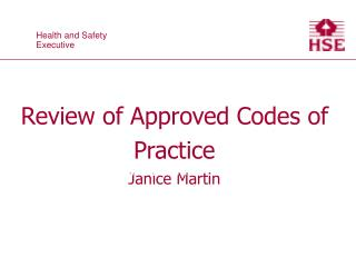 Review of Approved Codes of Practice Janice Martin