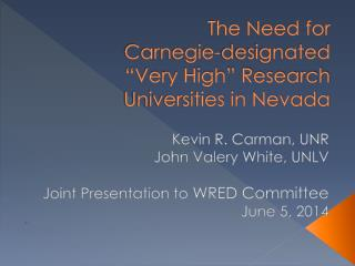"The Need for  Carnegie-designated  ""Very High"" Research Universities in Nevada"