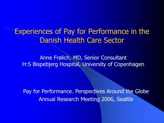 Experiences of Pay for Performance in the Danish Health Care Sector