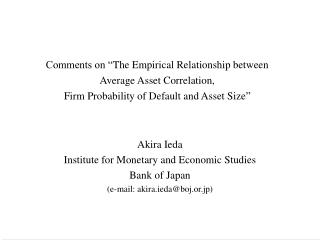 Comments on  The Empirical Relationship between Average Asset Correlation, Firm Probability of Default and Asset Size
