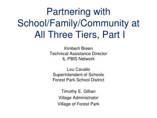 Partnering with School/Family/Community at  All Three Tiers, Part I