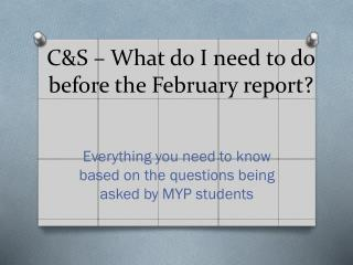 C&S – What do I need to do before the February report?