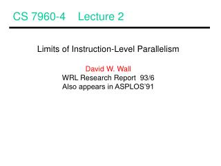 CS 7960-4    Lecture 2