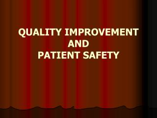 QUALITY IMPROVEMENT  AND  PATIENT SAFETY