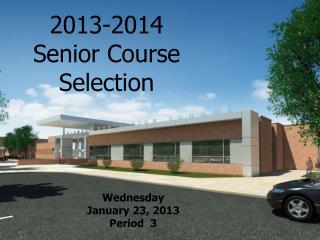2013-2014 Senior  Course Selection