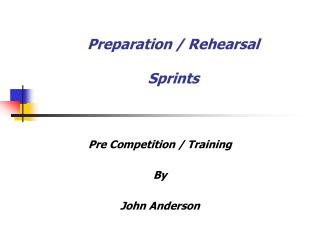 Preparation / Rehearsal Sprints
