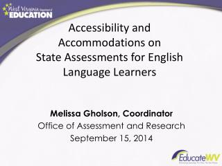 Accessibility and Accommodations on  State Assessments for English Language Learners