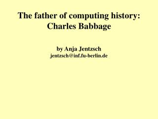 The father of computing history: Charles Babbage