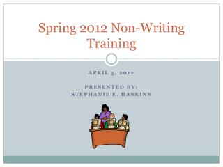Spring 2012 Non-Writing Training