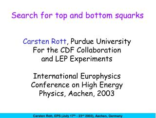 Carsten Rott , Purdue University For the CDF Collaboration  and LEP Experiments