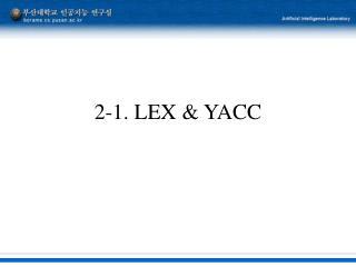 2-1. LEX & YACC