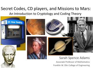 Secret Codes, CD players, and Missions to Mars: An Introduction to Cryptology and Coding Theory