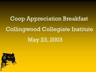 Coop Appreciation Breakfast Collingwood Collegiate Institute                May 23, 2003