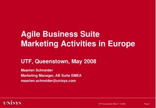 Agile Business Suite Marketing Activities in Europe UTF, Queenstown, May 2008