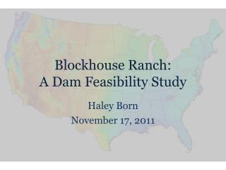 Blockhouse Ranch: A Dam Feasibility Study