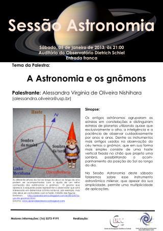 Sábado,  05  de  janeiro  de  2013,  às 21:00 Auditório do Observatório Dietrich  Schiel